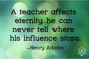 ... where his influence stops. -Henry Adams Inspiring quotes for teachers
