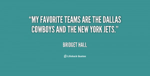 """My favorite teams are the Dallas Cowboys and the New York Jets."""""""