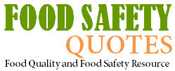Quotes, News and Tips in the Food Safety and Food Quality Industry!