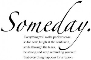 Someday... It'll get better