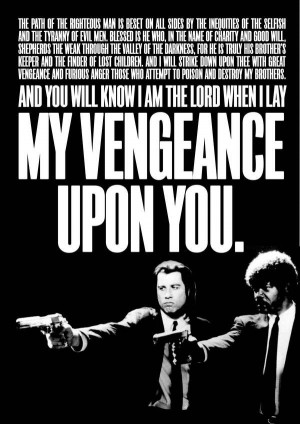 EPIC quote from Pulp Fiction! You will know I am the Lord when I lay ...