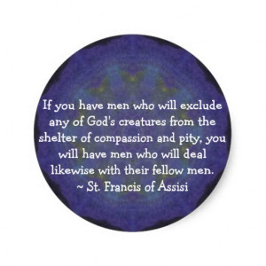 St. Francis of Assisi animal rights quote Round Sticker