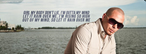 Pitbull Rain Over Me Quote Picture