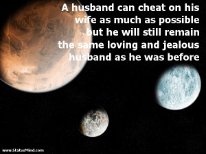 ... jealous husband as he was before - Hilarious Quotes - StatusMind.com