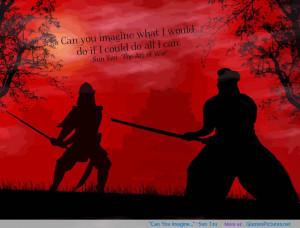 "You Imagine…"" -Sun Tzu motivational inspirational love life quotes ..."