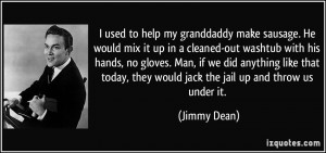 More Jimmy Dean Quotes