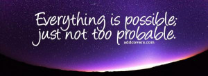 Everything is possible { Facebook Timeline Cover Picture, Facebook ...