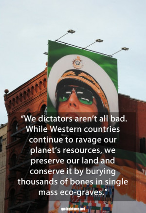 The Dictator Quotes – We dictators aren't all bad, while western ...