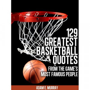 ... Quotes from the Game's Most Famous People (Sports Life Quotes Book 3