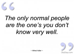 the only normal people are the one's you alfred adler