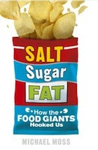 Salt, Sugar, Fat: How the Food Giants Hooked Us by Michael Moss ...