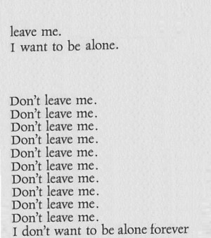 alone, leave, me, poem, quote, quotes, text, typography