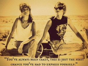 Thelma And Louise Quotes Thelma and louise