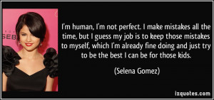 quote-i-m-human-i-m-not-perfect-i-make-mistakes-all-the-time-but-i ...