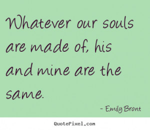 quotes about love by emily bronte make your own quote picture