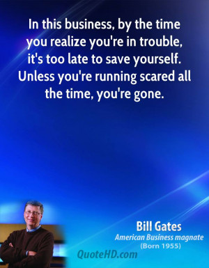 bill-gates-businessman-quote-in-this-business-by-the-time-you-realize ...
