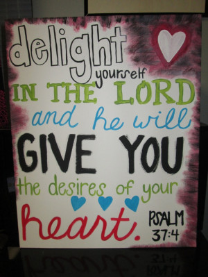 Original Art Canvas Painting Bible Verse- Psalm 37:4 Delight yourself ...
