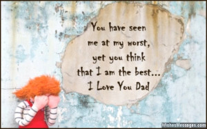love you messages for dad don t wait for father s day or a birthday ...