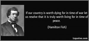 quote-if-our-country-is-worth-dying-for-in-time-of-war-let-us-resolve ...
