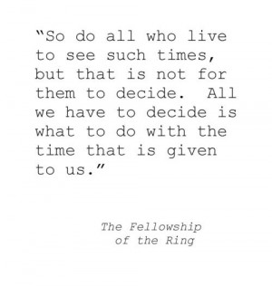 Love this quote from Lord of the Rings!
