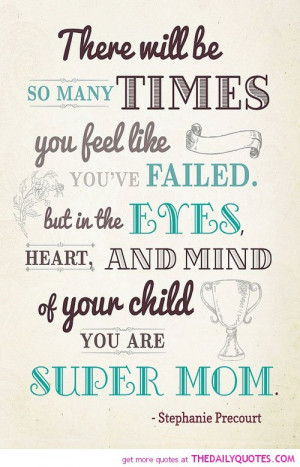 ... -like-failed-super-mom-stephanie-precourt-quotes-sayings-pictures.jpg