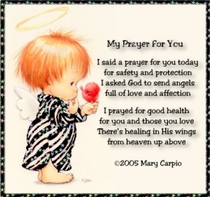 Continuing to say a special prayer for you Helen, my friend...