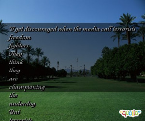 ... Quotes http://www.famousquotesabout.com/quote/I-get-discouraged-when