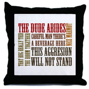 ... Gifts > Abide More Fun Stuff > Big Lebowski Dude Quotes Throw Pillow