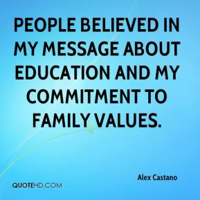 ... in my message about education and my commitment to family values