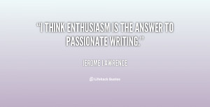 Jerome Lawrence Quotes