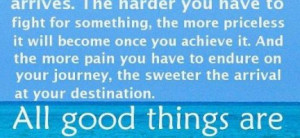 All good things are worth waiting for and worth fighting for : Quote ...