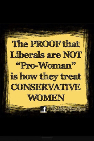 ... Conservative Parks, Conservative Women, Liberal, True, Conservative