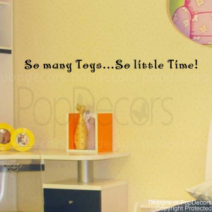 so many toys-so little time quote decals