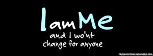 AM Only Me Quotes http://www.facebooktimelinecovers.org/quotes/i-am-me ...