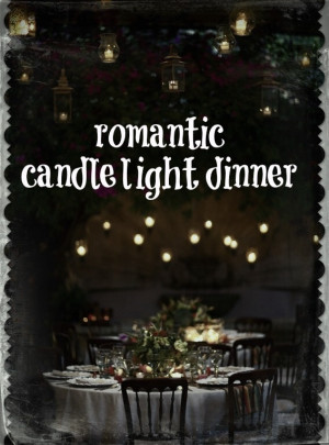 romantic candle light dinners