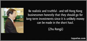 Be realistic and truthful - and tell Hong Kong businessmen honestly ...