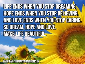 ... caring. so dream, hope and love. make life beautiful ~ Inspirational