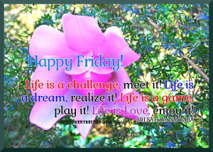 Friday good morning quotes about life, Life is love quotes
