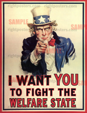want you to fight the welfare state!