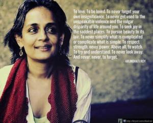 Arundhati Roy (I love her books!)