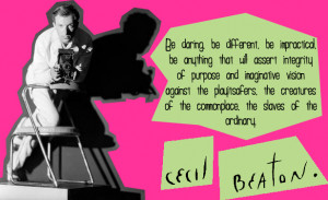 Photo and quote by Cecil Beaton.