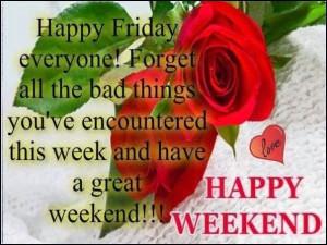 Happy Friday Happy Weekend
