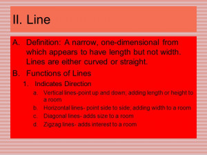II. Line A.Definition: A narrow, one-dimensional from which appears to ...