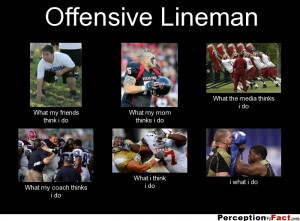Offensive Lineman Quotes Offensive Lineman Quotes