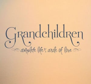 quotes and sayings | Home > New and Noteworthy > Grandchildren ...