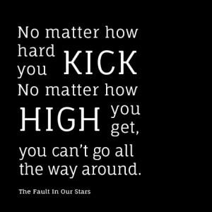 No matter how hard you kick, no matter how high you get, you can't go ...