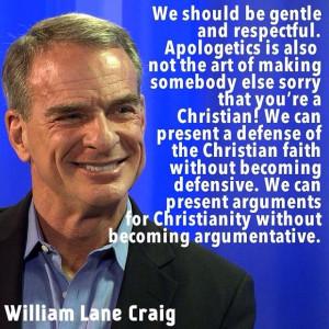 William Lane Craig quote on apologetics and argumentation.