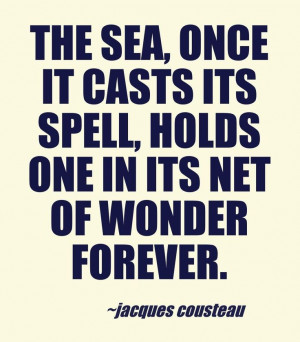 Motivational Quote by the famous diver Jacques Cousteau!