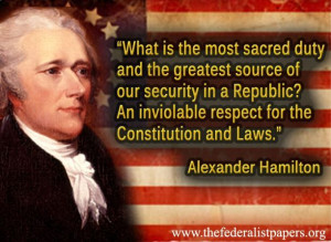 ... Hamilton Quote – What is the most sacred duty in a Republic