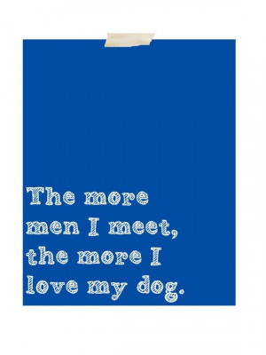 Sarcastic, quotes, sayings, about men, dog, love